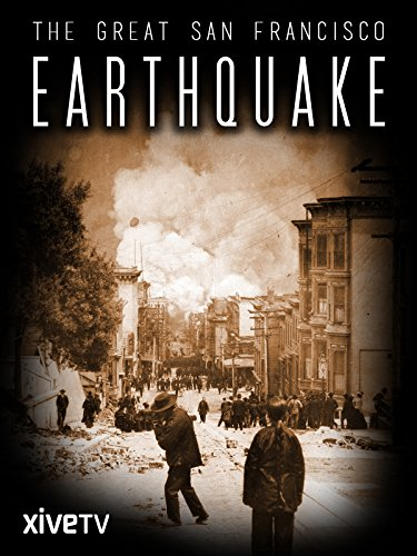 The Great San Francisco Earthquake