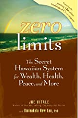 Zero Limits: The Secret Hawaiian System for Wealth, Health, Peace, and More (English Edition) eBook Kindle