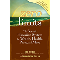 Zero Limits: The Secret Hawaiian System for Wealth, Health, Peace, and More (English Edition)