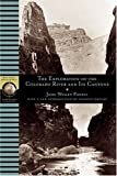 The Exploration of the Colorado River and Its Canyons (National Geographic Adventure Classics) by John Wesley Powell (2002-06-01)