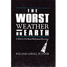 Worst Weather on Earth/a History of Mount Washington Observatory