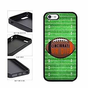 Cincinnati or Die Football Field TPU RUBBER SILICONE Phone Case Back Cover Apple iPhone 5 5s