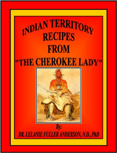 Indian Territory Recipes From The Cherokee Lady