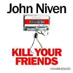 Kill Your Friends | John Niven