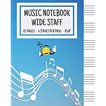 "Music Notebook - Wide Staff: Music Writing Notebook For Kids | Blank Sheet Music Notebook | Wide Staff Blank Manuscript Paper | 6 Staves Per Page | ... | Staff Paper Notebook | 8""x10"" 