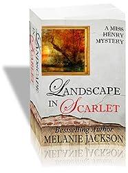 Landscape in Scarlet (Miss Henry Mysteries Book 2)