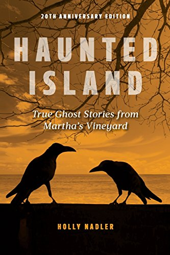 Haunted Island: True Ghost Stories from Martha's -