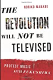 The Revolution Will Not Be Televised: Protest Music After Fukushima