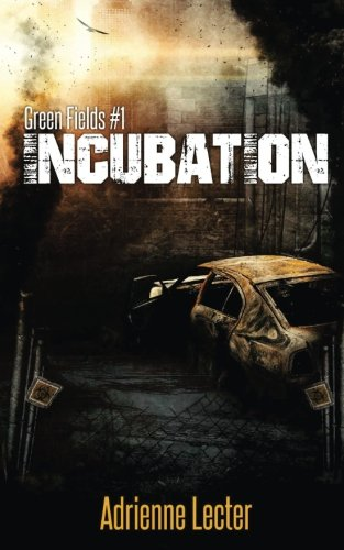Green Fields: Incubation (Volume 1)