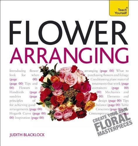 Flower Arranging A Teach Yourself Guide by Judith Blacklock (Oct 30 2012)