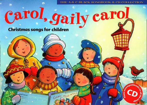 Carol, Gaily Carol (Songbook + CD): Christmas Songs for Children (Songbooks)