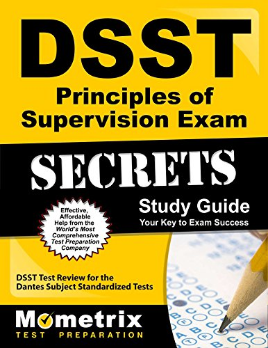 DSST Principles of Supervision Exam Secrets Study Guide: DSST Test Review for the Dantes Subject Standardized Tests (Mometrix Secrets Study Guides)