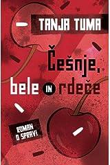 Cesnje, bele in rdece: roman o spravi (Slovene Edition) Paperback