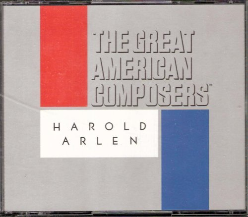 - The Great American Composers Harold Arlen