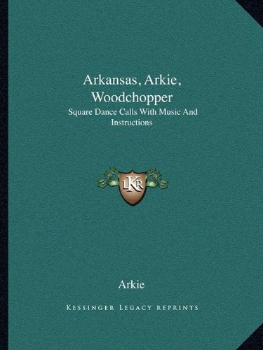 Download Arkansas, Arkie, Woodchopper: Square Dance Calls With Music And Instructions PDF