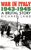 War In Italy, 1943-1945: A Brutal Story