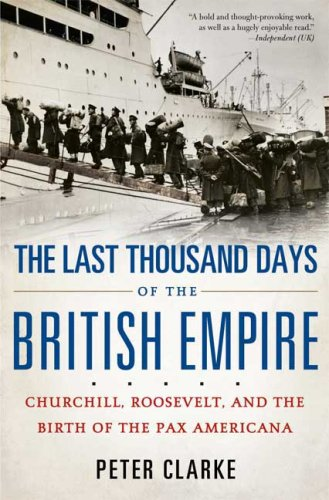 Download The Last Thousand Days of the British Empire: Churchill, Roosevelt, and the Birth of the Pax Americana ebook