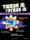 Tweak It and Freak It, Paul McFedries, 0789738228