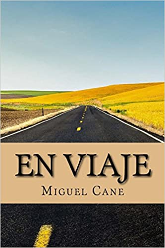 En Viaje (Spanish Edition): Miguel Cane, Onlyart Books: 9781535441148: Amazon.com: Books