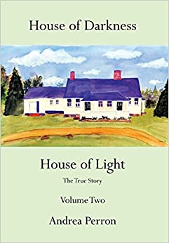 House of Darkness House of Light: The True Story Volume Two: 2