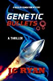 Free eBook - Genetic Bullets  A Thriller