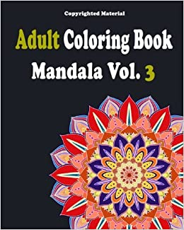 Adult Coloring Books : Mandala Coloring Book for Stress Relief: Mandala For Adult Relaxation (Mandala Flower) (Volume 3)