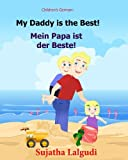 German children's book: My Daddy is the Best. Mein Papa ist der Beste: German books for children.(Bilingual Edition) English German children's picture ... bilingual German book.Kids German: Volume 7