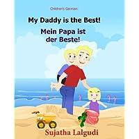 German children's book: My Daddy is the Best. Mein Papa ist der Beste: German books for children.(Bilingual Edition) English German children's picture ... 7 (Bilingual German books for children:)