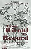 From Ritual to Record, Allen Guttmann, 0231083696