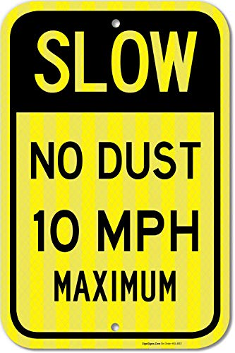 Slow Down Sign, Speed Limit 10 MPH Sign, No Dust Sign, 12x18 3M Reflective (EGP) Rust Free .63 Aluminum, Easy to Mount Weather Resistant Long Lasting Ink, Made in USA ()