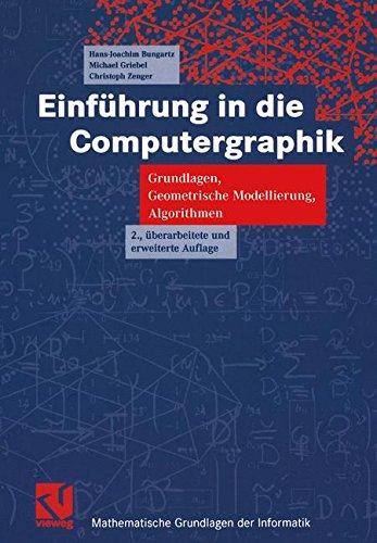 einfhrung-in-die-computergraphik-grundlagen-geometrische-modellierung-algorithmen-mathematische-grundlagen-der-informatik-german-edition