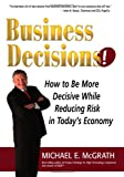 Business Decisions!, Michael E. McGrath, 1935112155