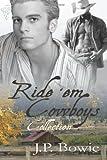 Ride 'Em Cowboys Collection, J. P. Bowie, 0857150626