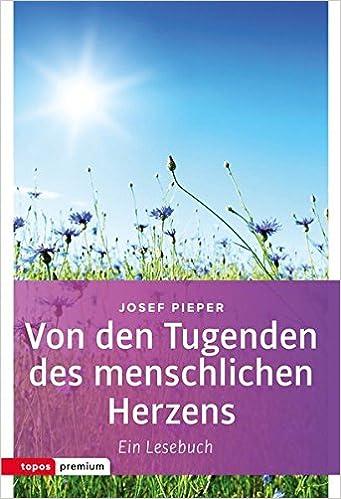 Von den Tugenden des menschlichen Herzens: Ein Lesebuch Topos ...