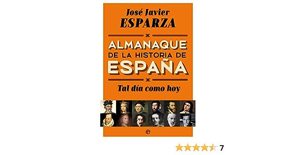 Tal Día Como Hoy (Historia): Amazon.es: Esparza Torres, José Javier: Libros