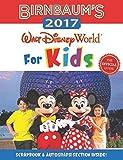 Birnbaum's 2017 Walt Disney World for Kids: The Official Guide (Birnbaum Guides) (Birnbaum's Walt Disney World for Kids)
