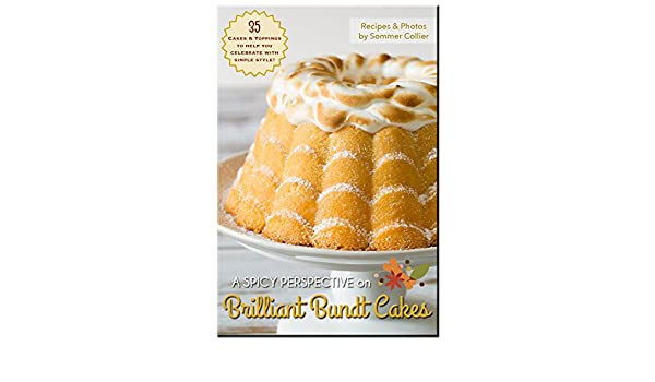 Brilliant Bundt Cakes: 35 Cakes & Toppings To Help You Celebrate With Style! (English Edition) eBook: Sommer Collier: Amazon.es: Tienda Kindle