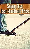 Safety First: Basic Skateboard Tricks