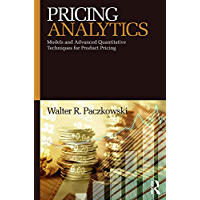 Pricing Analytics: Models and Advanced Quantitative Techniques for Product Pricing (English Edition)