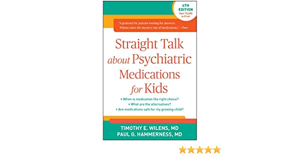 Child Psychiatrist How To Talk To Kids >> Straight Talk About Psychiatric Medications For Kids Fourth Edition