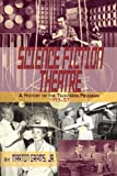 Science Fiction Theatre a History of the Television Program, 1955-57