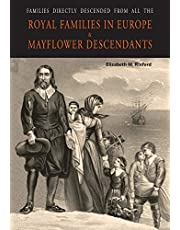 Families Directly Descended from All the Royal Families in Europe (495 to 1932) & Mayflower Descendants