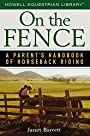 On the Fence: A Parent's Handbook of Horseback Riding (Howell Equestrian Library (Paperback))