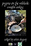 Pagans on the Wildside: Campfire Cooking