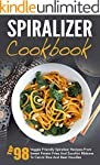 Spiralizer Cookbook: Top 98 Veggie Fr...