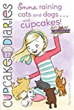 Emma Raining Cats and Dogs . . . and Cupcakes! (Cupcake Diaries)
