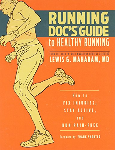 Running Doc's Guide to Healthy Running: How to Fix Injuries, Stay Active, and Run - While Run We