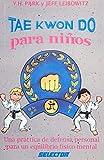 Tae Kwon Do para ninos / Tae Kwon Do for Children (Spanish Edition)