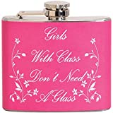 Girls With Class Don't Need A Glass 5 oz. Stainless Steel Flask