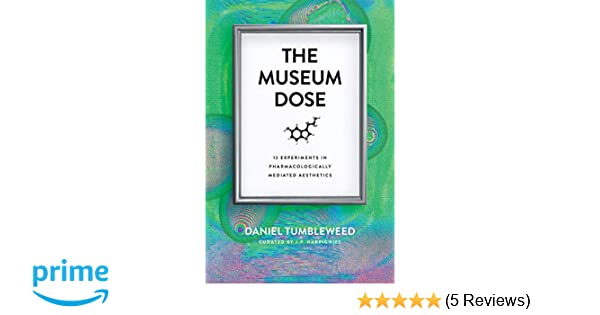 The Museum Dose: 12 Experiments in Pharmacologically Mediated